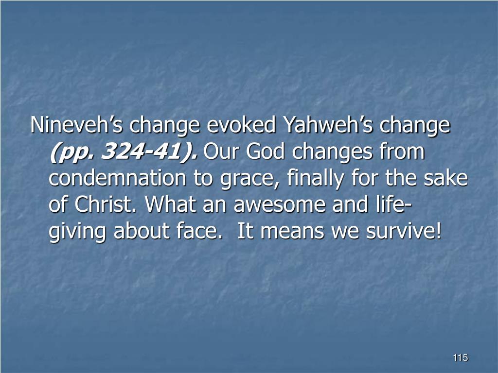 Nineveh's change evoked Yahweh's change