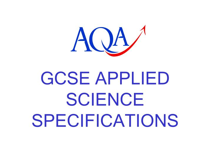 GCSE APPLIED SCIENCE SPECIFICATIONS