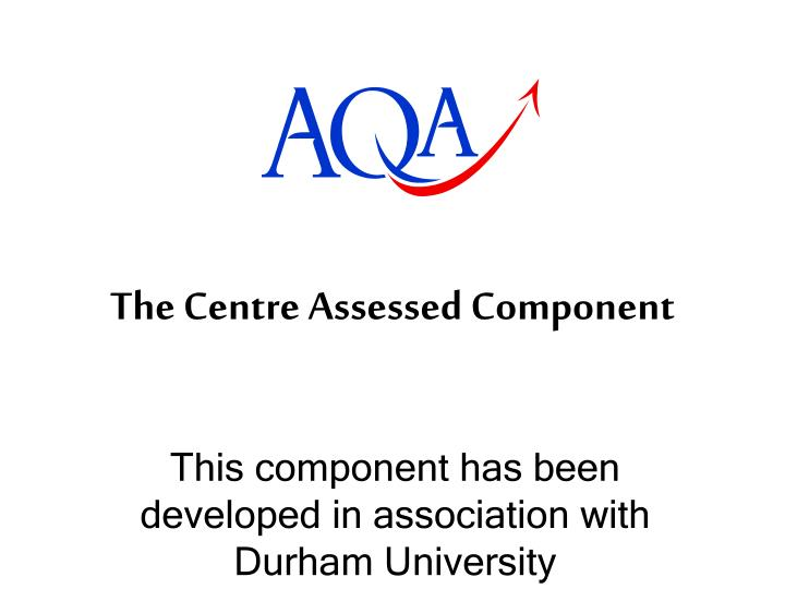 The Centre Assessed Component
