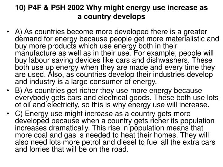 10) P4F & P5H 2002 Why might energy use increase as a country develops