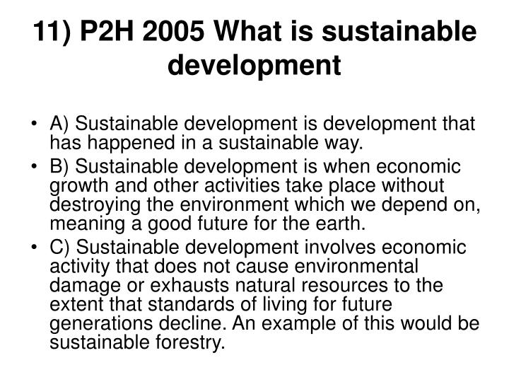 11) P2H 2005 What is sustainable development