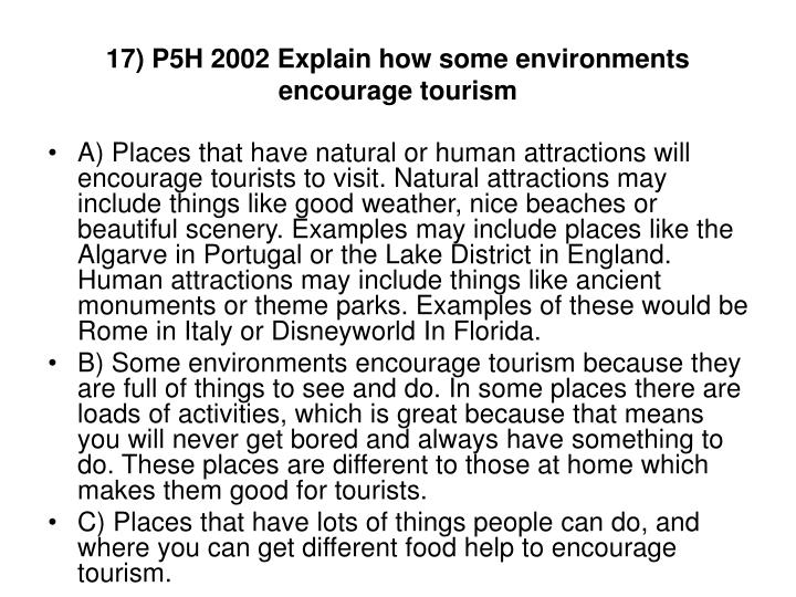 17) P5H 2002 Explain how some environments encourage tourism