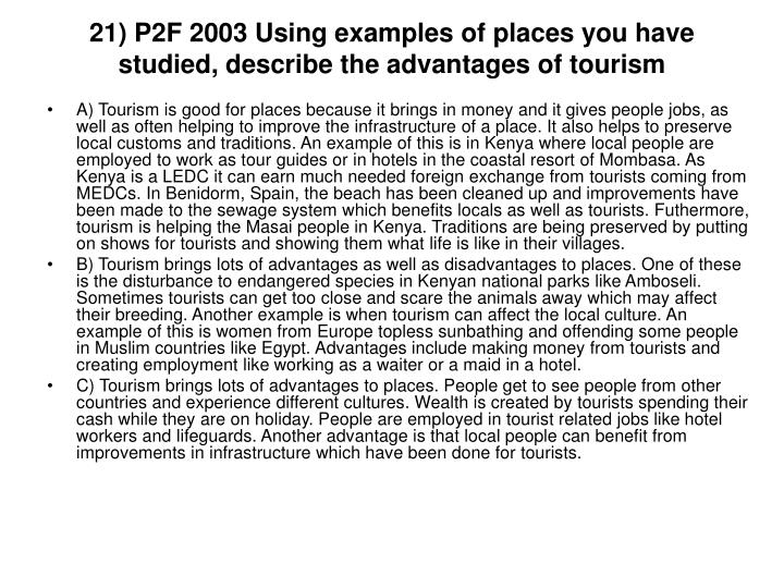 21) P2F 2003 Using examples of places you have studied, describe the advantages of tourism