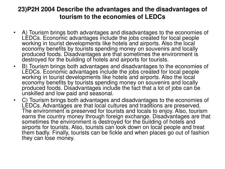 23)P2H 2004 Describe the advantages and the disadvantages of tourism to the economies of LEDCs
