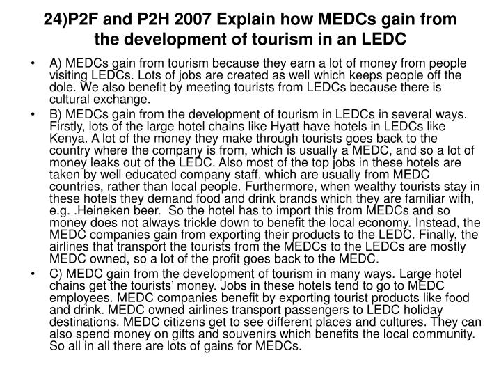 24)P2F and P2H 2007 Explain how MEDCs gain from the development of tourism in an LEDC