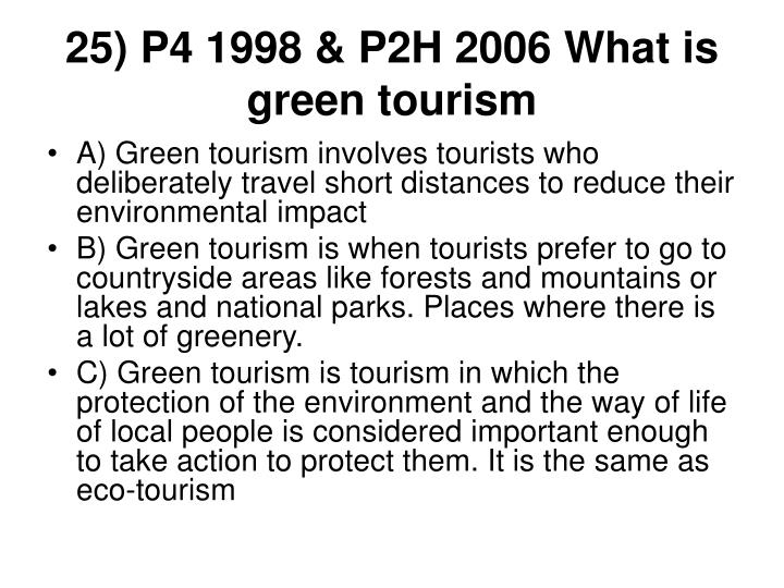 25) P4 1998 & P2H 2006 What is green tourism
