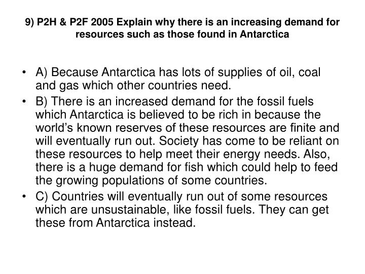 9) P2H & P2F 2005 Explain why there is an increasing demand for resources such as those found in Antarctica
