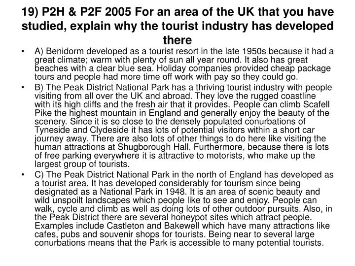 19) P2H & P2F 2005 For an area of the UK that you have studied, explain why the tourist industry has developed there