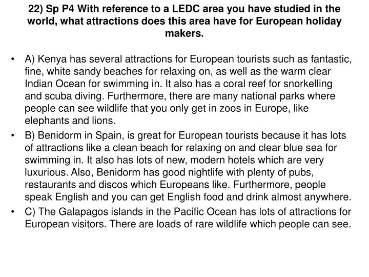 22) Sp P4 With reference to a LEDC area you have studied in the world, what attractions does this area have for European holiday makers.