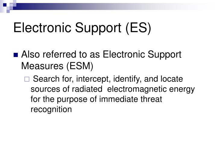Electronic Support (ES)