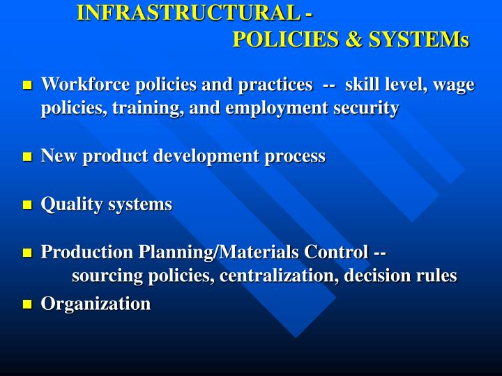 INFRASTRUCTURAL -           POLICIES & SYSTEMs
