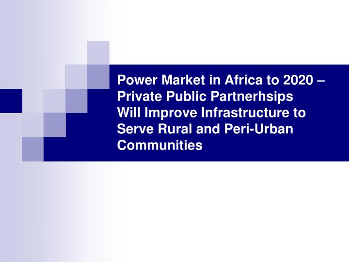 Power Market in Africa to 2020 – Private Public Partnerhsips