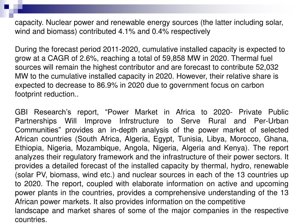 capacity. Nuclear power and renewable energy sources (the latter including solar, wind and biomass) contributed 4.1% and 0.4% respectively