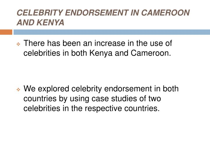 CELEBRITY ENDORSEMENT IN CAMEROON AND KENYA