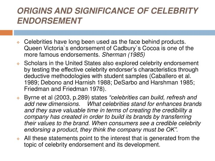 ORIGINS AND SIGNIFICANCE OF CELEBRITY ENDORSEMENT