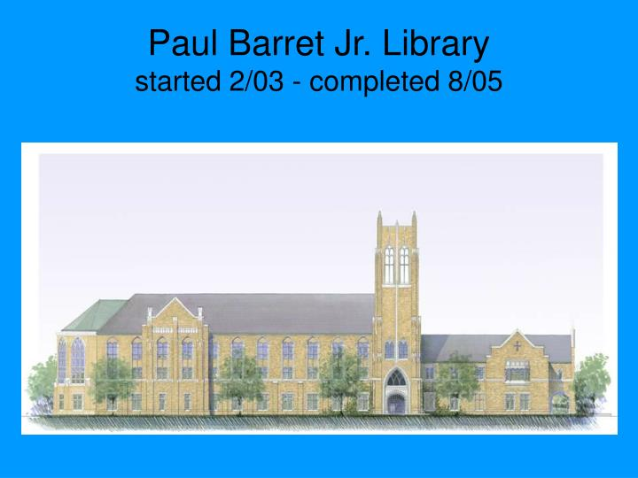 Paul Barret Jr. Library