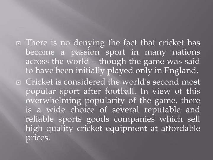 There is no denying the fact that cricket has become a passion sport in many nations across the worl...