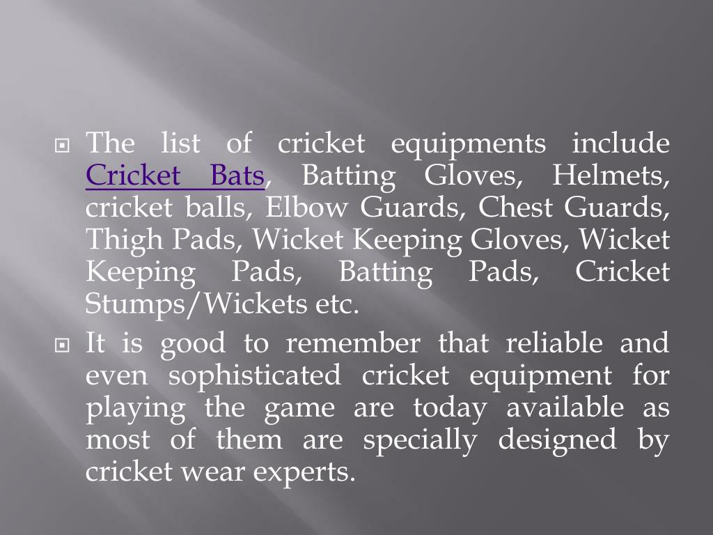The list of cricket equipments include