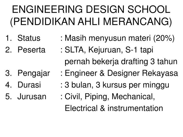 ENGINEERING DESIGN SCHOOL