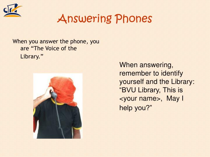 Answering Phones