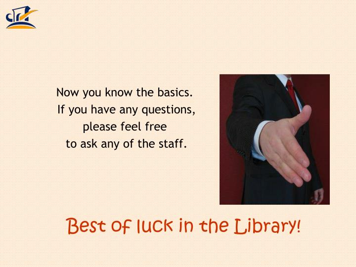Best of luck in the Library!