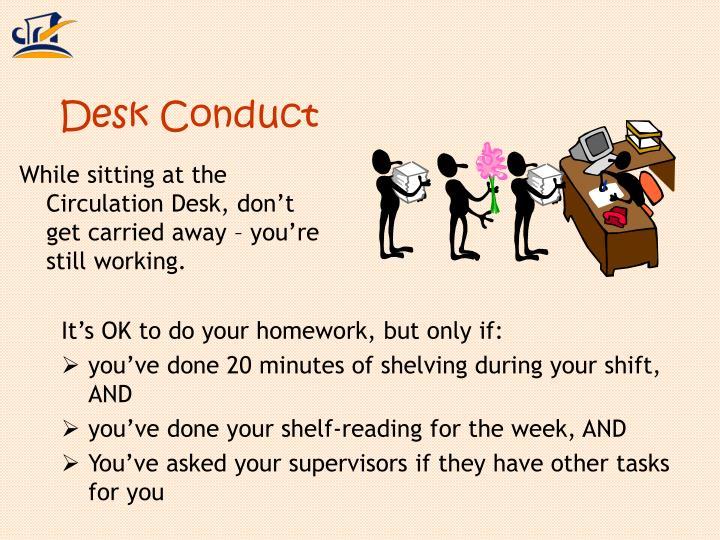 Desk Conduct