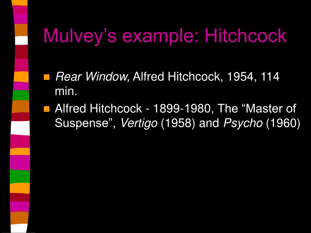 Mulvey's example: Hitchcock