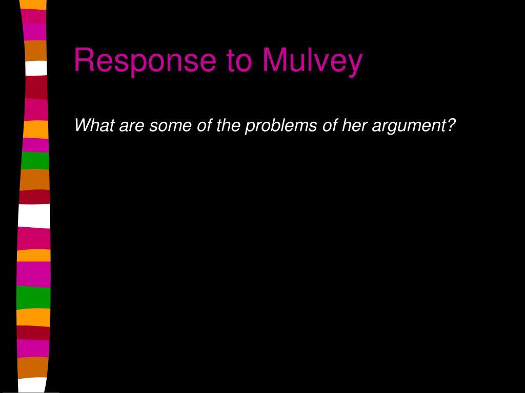 Response to Mulvey