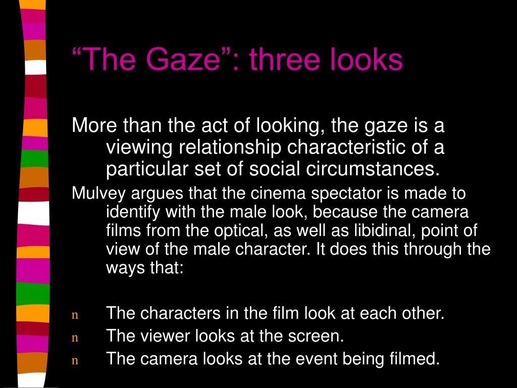 """The Gaze"": three looks"
