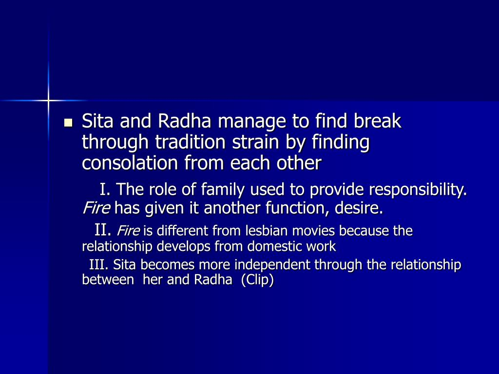 Sita and Radha manage to find break through tradition strain by finding consolation from each other