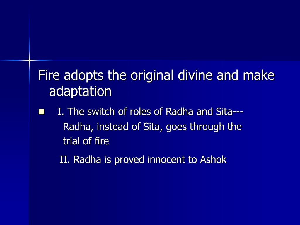 Fire adopts the original divine and make adaptation