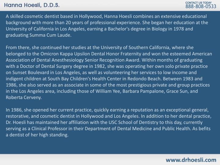 A skilled cosmetic dentist based in Hollywood, Hanna Hoesli combines an extensive educational backgr...