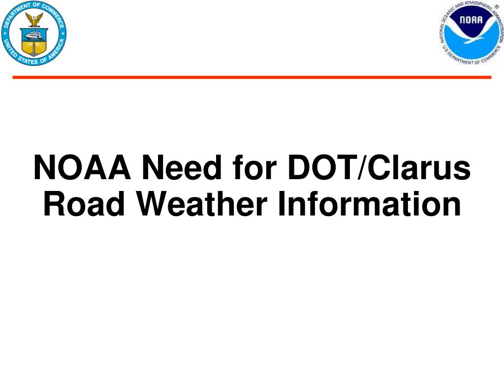 NOAA Need for DOT/Clarus Road Weather Information