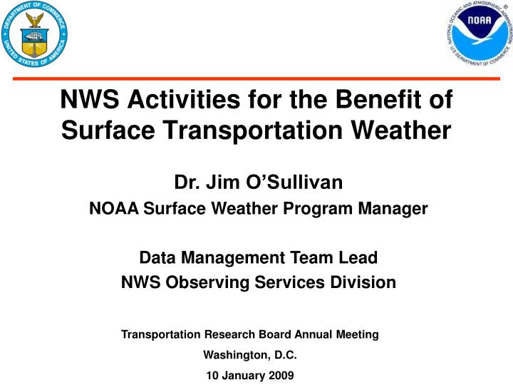 Nws activities for the benefit of surface transportation weather l.jpg