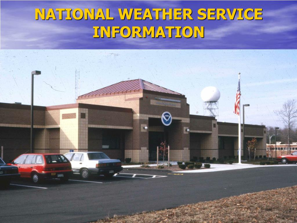 NATIONAL WEATHER SERVICE INFORMATION