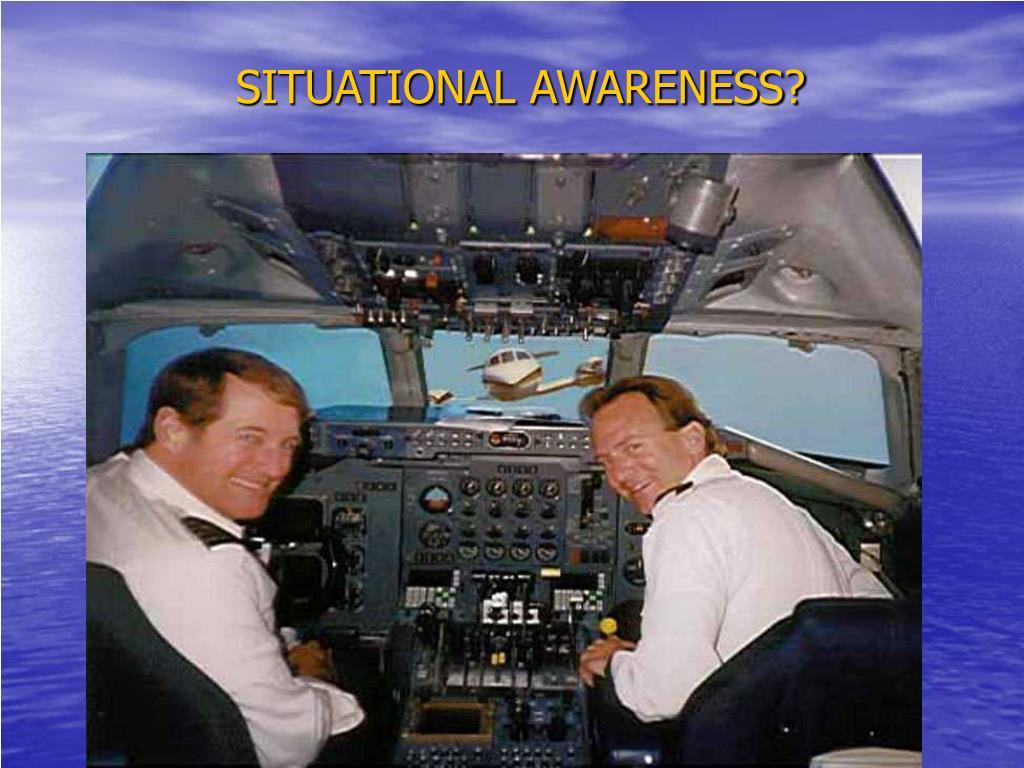 SITUATIONAL AWARENESS?