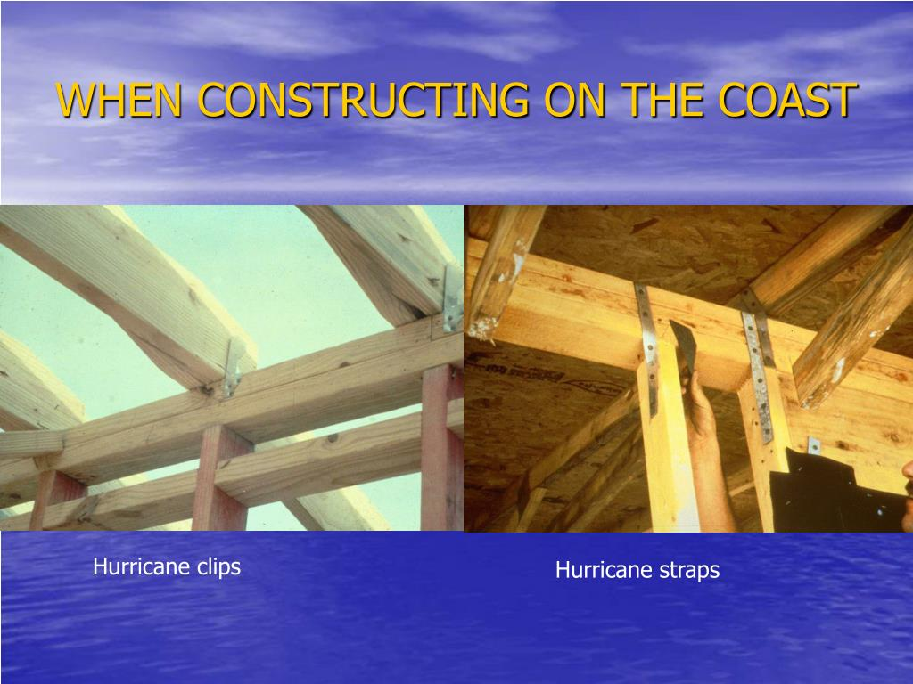 WHEN CONSTRUCTING ON THE COAST