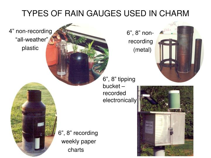 TYPES OF RAIN GAUGES USED IN CHARM