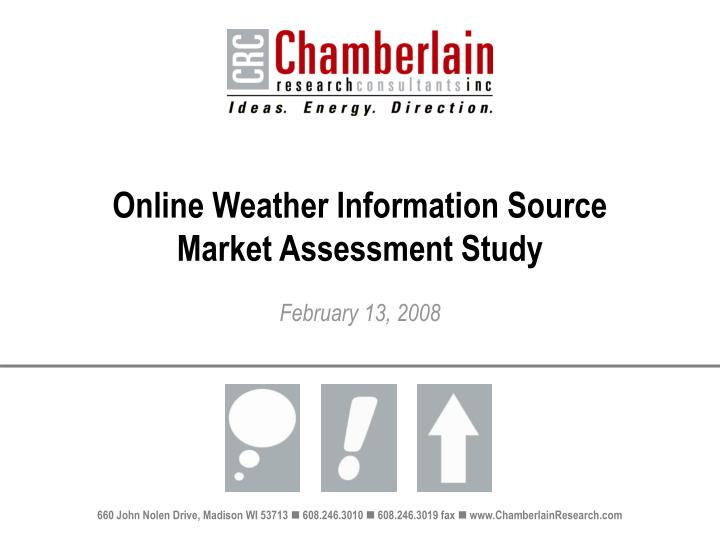 Online weather information source market assessment study l.jpg