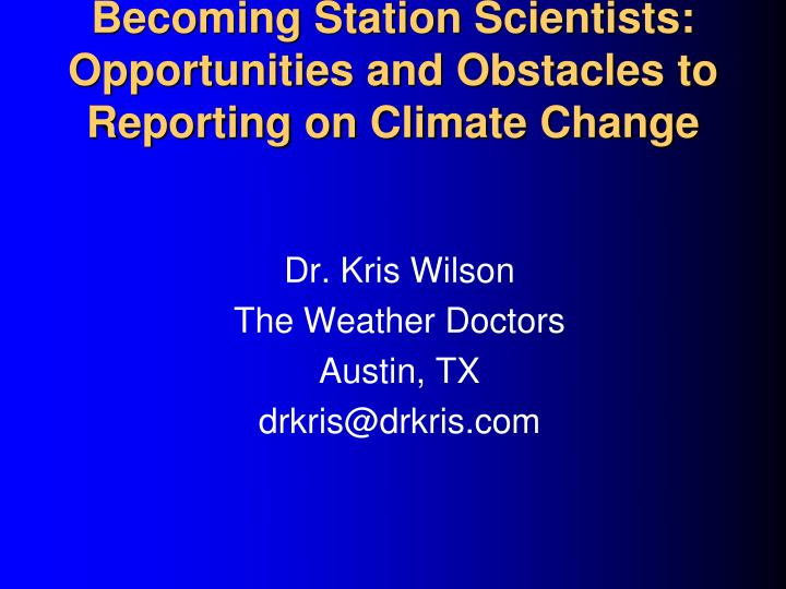 Becoming station scientists opportunities and obstacles to reporting on climate change l.jpg