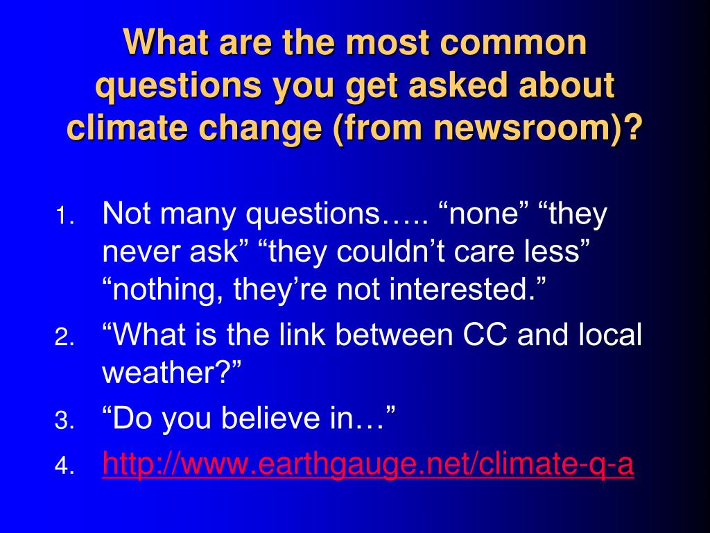 What are the most common questions you get asked about climate change (from newsroom)?
