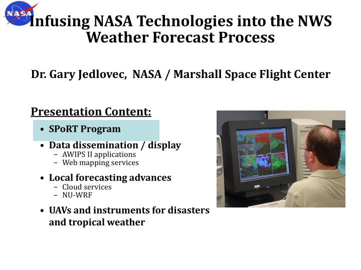 Infusing NASA Technologies into the NWS Weather Forecast Process