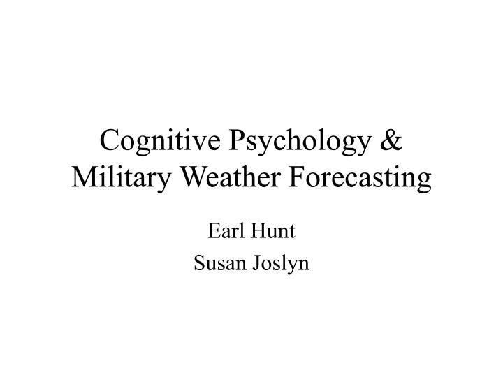 Cognitive psychology military weather forecasting