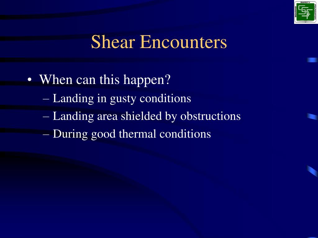 Shear Encounters