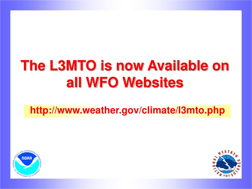 The L3MTO is now Available on all WFO Websites