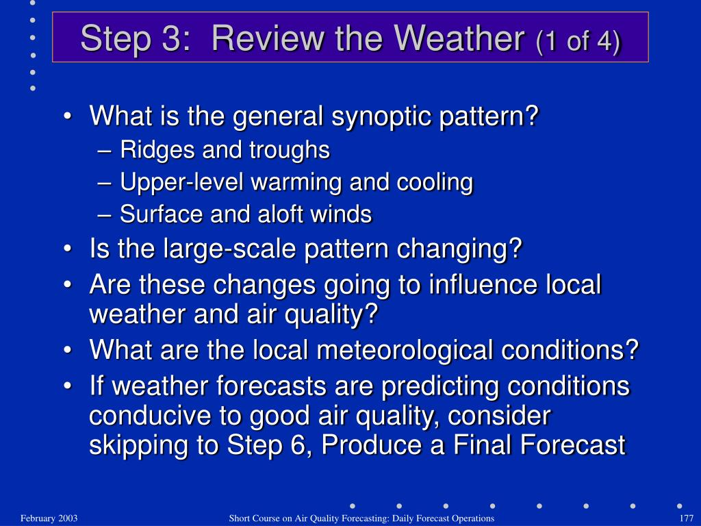 Step 3:  Review the Weather