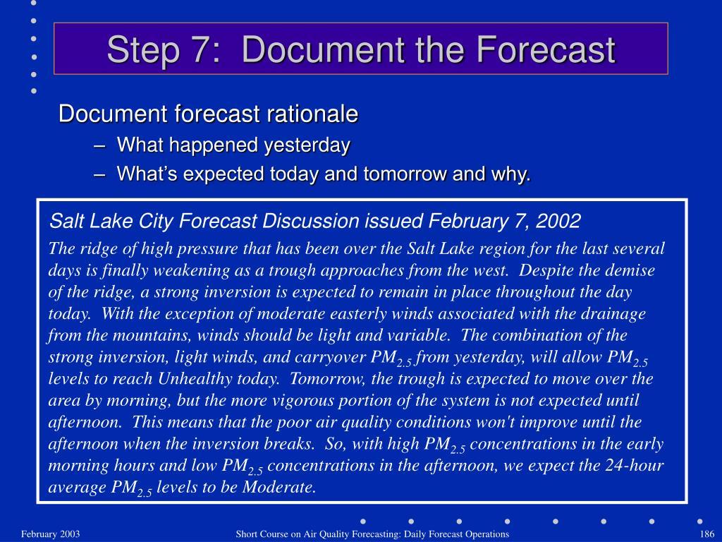 Step 7:  Document the Forecast