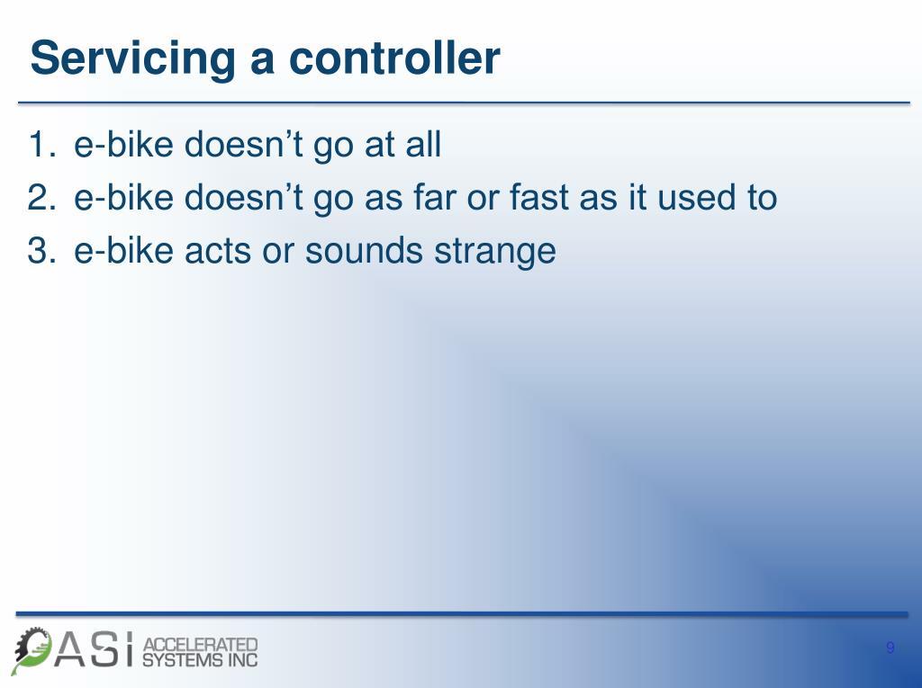Servicing a controller