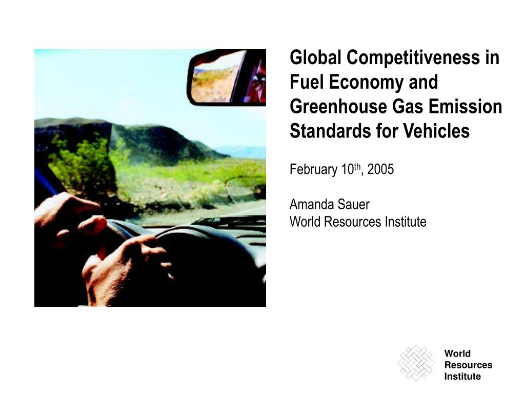 Global Competitiveness in Fuel Economy and Greenhouse Gas Emission Standards for Vehicles