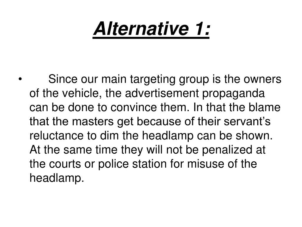 Alternative 1: